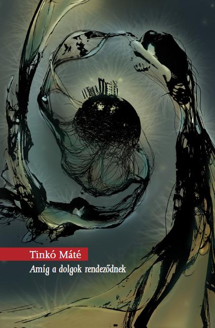 Tinkó Máté - Amíg a dolgok rendeződnek