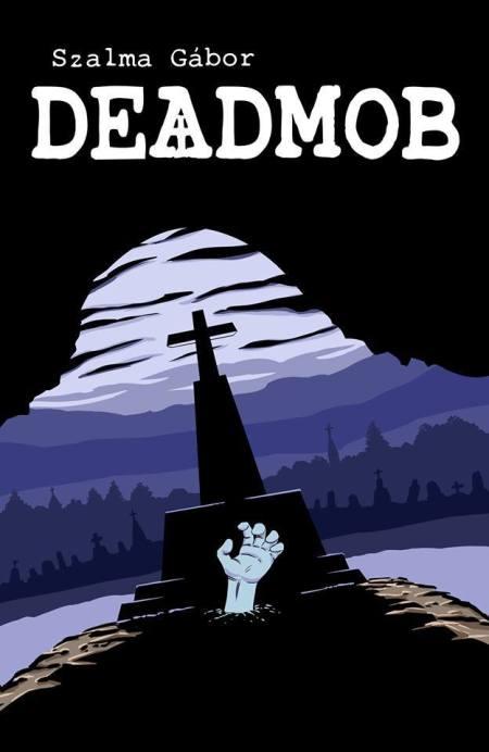 Szalma Gábor: Deadmob