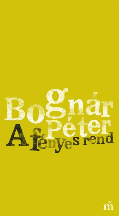 Bognár Péter: A fényes rend
