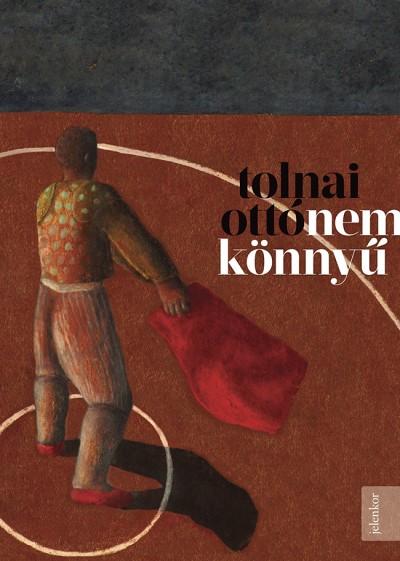 Tolnai Ottó: Nem könnyű