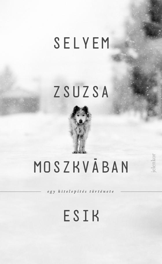 Selyem Zsuzsa: Moszkvában esik