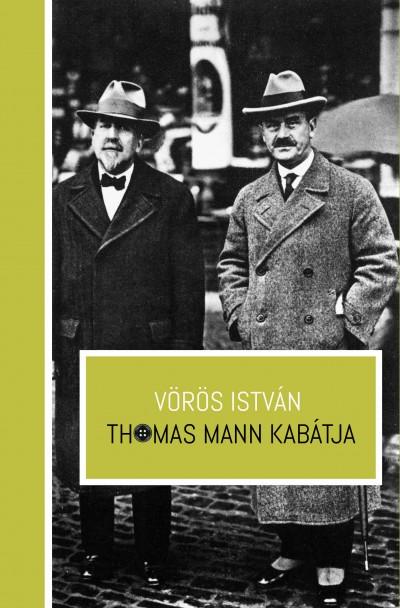 Vörös István: Thomas Mann kabátja